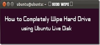 Completely Wipe Hard Drive using Ubuntu Live Disk